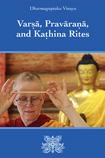 Cover of Varṣā, Pravāraṇā, and Kaṭhina Rites.