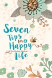 Cover of Seven Tips for a Happy Life.